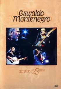 Oswaldo Montenegro - 25 Anos ao Vivo - Poster / Capa / Cartaz - Oficial 1