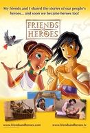 Amigos e Heróis (Friends and Heroes)