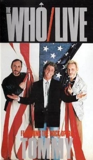 The Who Live - Featuring The Rock Opera Tommy - Poster / Capa / Cartaz - Oficial 1