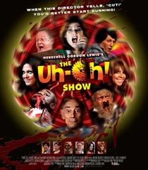 The Uh-Oh Show - Poster / Capa / Cartaz - Oficial 1