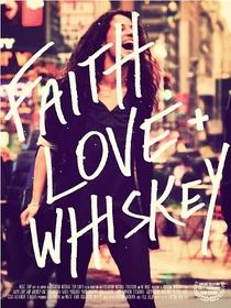 Faith, Love and Whiskey - Poster / Capa / Cartaz - Oficial 1