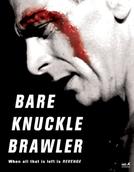 Bare Knuckle Brawler (Bare Knuckle Brawler)