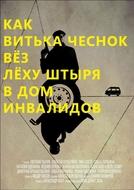 """How Viktor """"the Garlic"""" Took Alexey """"the Stud"""" to the Nursing Home (Kak Vitka Chesnok vyoz Lyokhu Shtyrya v dom invalidov)"""
