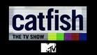 CATFISH: THE TV SHOW TRAILER