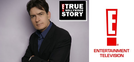 E! True Hollywood Story: Charlie Sheen ( E! True Hollywood Story: Charlie Sheen)