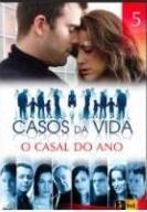 Casos Da Vida - O Casal do Ano - Poster / Capa / Cartaz - Oficial 1