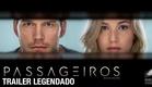 Passageiros O Filme | Trailer legendado | 5 de janeiro nos cinemas