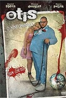 Otis: O Ninfomaníaco - Poster / Capa / Cartaz - Oficial 1
