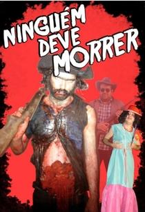 Ninguém Deve Morrer - Poster / Capa / Cartaz - Oficial 1