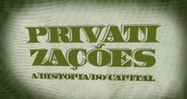 Privatizações: A Distopia do Capital - Poster / Capa / Cartaz - Oficial 1