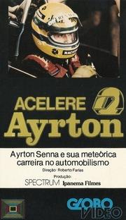 Acelere Ayrton - Poster / Capa / Cartaz - Oficial 1