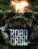 Robocroc - Terror Biônico  (Robo croc)