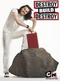 Destrói Constrói Destrói (1ª Temporada) - Poster / Capa / Cartaz - Oficial 1