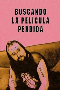 Em Busca De La Película Perdida - Poster / Capa / Cartaz - Oficial 1