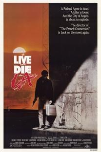 Viver e Morrer em Los Angeles - Poster / Capa / Cartaz - Oficial 1