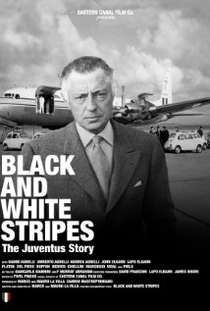 Black and White Stripes: The Juventus Story - Poster / Capa / Cartaz - Oficial 1