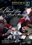 Chá de Sangue e Fio Vermelho