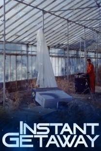Instant Getaway - Poster / Capa / Cartaz - Oficial 1
