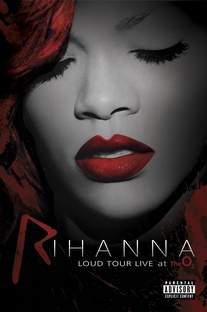 Rihanna – Loud Tour Live At The O2 - Poster / Capa / Cartaz - Oficial 3