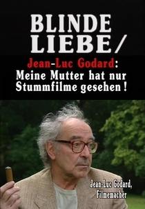 Amor Cego - Conversa com Jean-Luc Godard  - Poster / Capa / Cartaz - Oficial 1