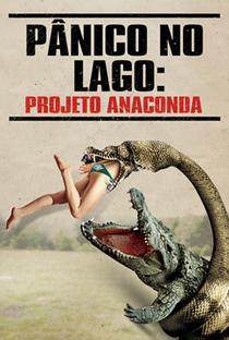 Pânico No Lago: Projeto Anaconda - Poster / Capa / Cartaz - Oficial 1