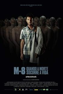 M8 – Quando a Morte Socorre a Vida - Poster / Capa / Cartaz - Oficial 1