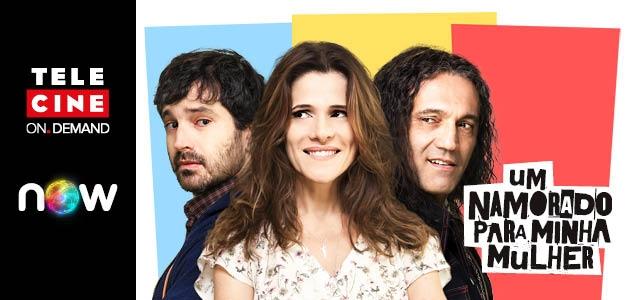 Assista agora Um Namorado para Minha Mulher   novo filme com Caco Ciocler, Domingos Montagner e Ingrid Guimarães