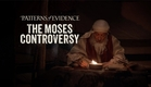 Patterns of Evidence: The Moses Controversy (Long Trailer)