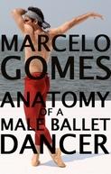 Marcelo Gomes - Anatomia de um dançarino (Anatomy of a Male Ballet Dancer)