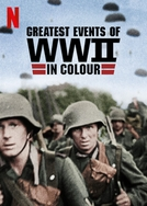 Grandes Momentos da Segunda Guerra em Cores (Greatest Events of WWII in HD Colour)