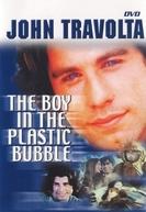 O Menino da Bolha de Plástico (The Boy in the Plastic Bubble)