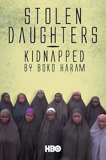 Filhas Roubadas: Sequestro Pelo Boko Haram - Poster / Capa / Cartaz - Oficial 1