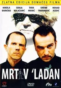 Mrtav 'ladan - Poster / Capa / Cartaz - Oficial 1