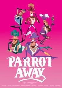 Parrot Away - Poster / Capa / Cartaz - Oficial 1
