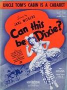 Perdendo, Ganhando (Can This Be Dixie )