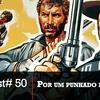 FGcast #50 - Por Um Punhado de Dólares [Podcast]