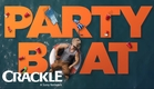 PARTY BOAT – OFFICIAL TRAILER – CRACKLE