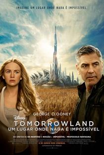 Tomorrowland - Um Lugar Onde Nada é Impossível - Poster / Capa / Cartaz - Oficial 4
