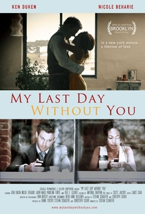 My Last Day Without You - Poster / Capa / Cartaz - Oficial 1