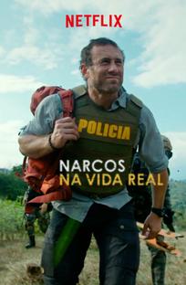 Narcos na Vida Real (1ª Temporada) - Poster / Capa / Cartaz - Oficial 2