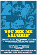 You See Me Laughin' (You See Me Laughin': the last of the hill country bluesmen)