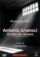 Antonio Gramsci - Os Dias do Cárcere (Antonio Gramsci: i giorni del carcere)
