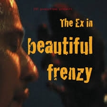 (The Ex in) Beautiful Frenzy - Poster / Capa / Cartaz - Oficial 1