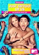 Just Tattoo Of Us (1ª Temporada) (Just Tattoo Of Us (Season 1))