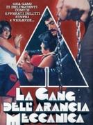 La Gang Dell'arancia Meccanica (Çirkin Dünya)