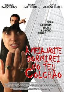 À Meia Noite Dormirei No Teu Colchão - Poster / Capa / Cartaz - Oficial 1