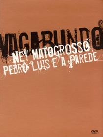 Ney Matogrosso, Pedro Luís e A Parede: Vagabundo - Poster / Capa / Cartaz - Oficial 1