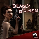 As Verdadeiras Mulheres Assassinas (8ª Temporada) (Deadly Women (Season 8))