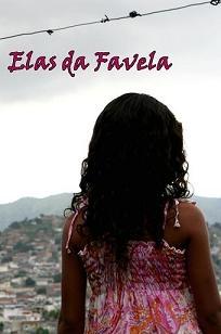 Elas da Favela - Poster / Capa / Cartaz - Oficial 1