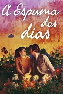 A Espuma dos Dias - Poster / Capa / Cartaz - Oficial 3